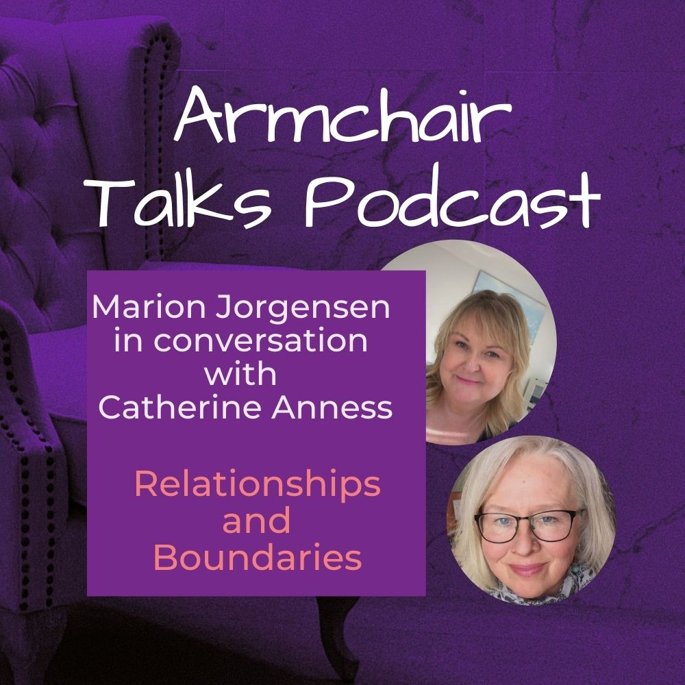 Read more about the article Armchair Talk with Catherine Anness – Relationships and Boundaries