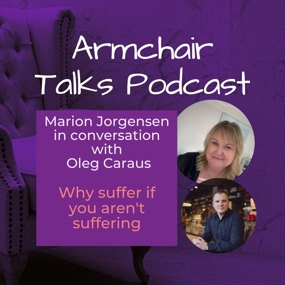 Read more about the article Armchair Talk with Oleg Caraus – Why suffer if you aren't suffering