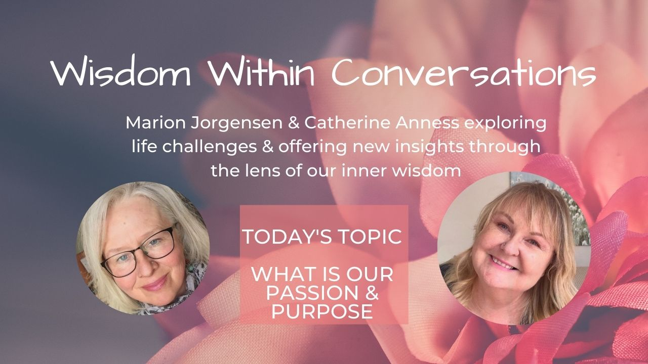Read more about the article WISDOM WITHIN – What is passion and purpose?